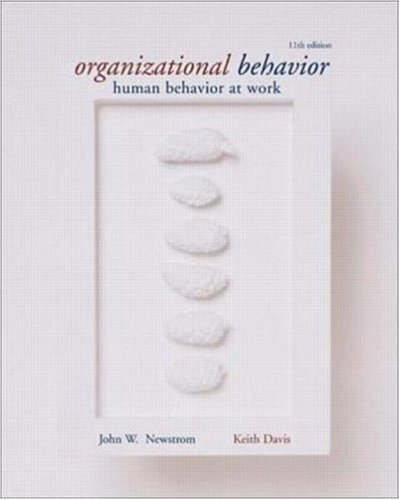 Organizational Behavior: Human Behavior at Work: WITH Powerweb (0071110488) by John W. Newstrom; Keith Davis
