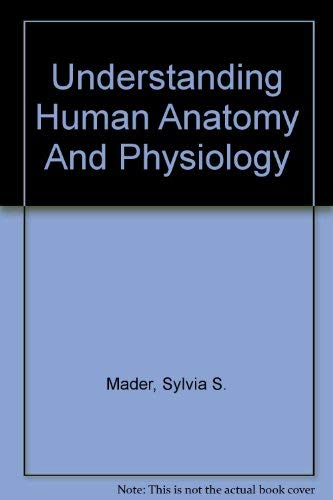 9780071111591: Understanding Human Anatomy And Physiology