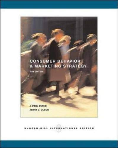 Consumer Behavior and Marketing Strategy: By J. Paul Peter, Jerry C. Olson (Mcgraw-Hill/Irwin ...