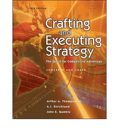 9780071112048: Crafting & Executing Strategy - Text & Readings (14th, 05) by Thompson, Jr, Arthur A - III, A J Strickland - Gamble, John [Paperback (2004)]