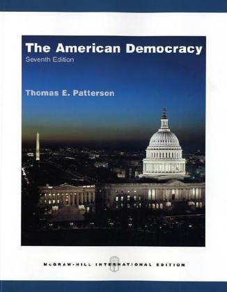 The American Democracy: Patterson, Thomas E.