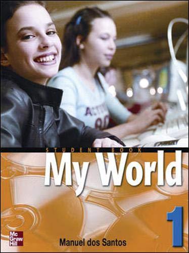 9780071114202: MY WORLD STUDENT BOOK 1: Student Book Bk. 1