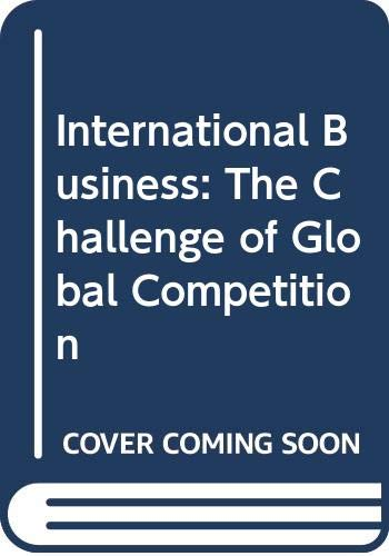 9780071115360: International Business: The Challenge Of Global Competition