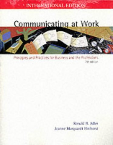 9780071120906: Communicating at Work: Principles and Practices for Business and the Professions