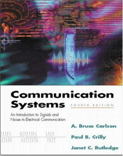 Communication Systems (McGraw-Hill Series in Electrical and: Carlson, A.Bruce, Crilly,