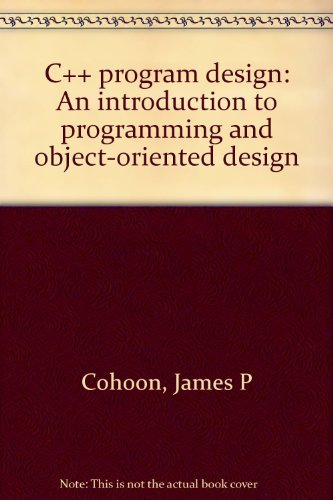 9780071121828: C++ program design: An introduction to programming and object-oriented design