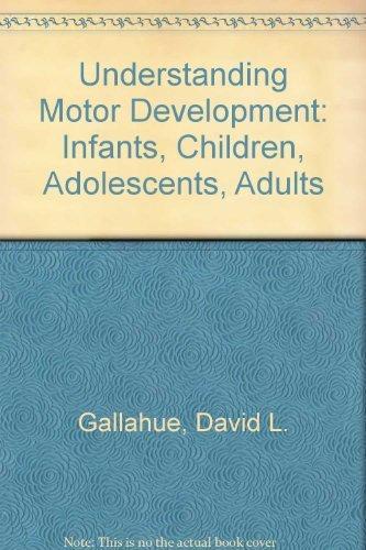 9780071121989: Understanding Motor Development: Infants, Children, Adolescents, Adults