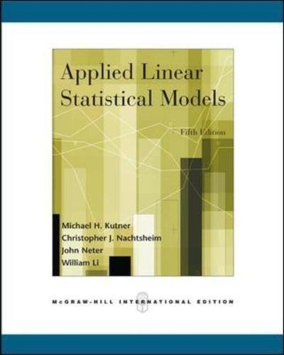 Applied Linear Statistical Models: William Wasserman; Michael