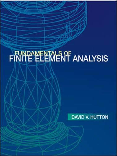 9780071122313: Fundamentals of Finite Element Analysis (Mcgraw-Hill Series in Mechanical Engineering)