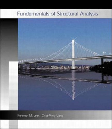 Fundamentals of Structural Analysis (Mcgraw-Hill Series in: Kenneth Leet