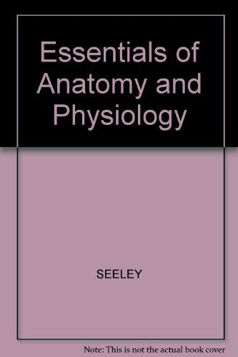Essentials of Anatomy and Physiology (0071122648) by SEELEY