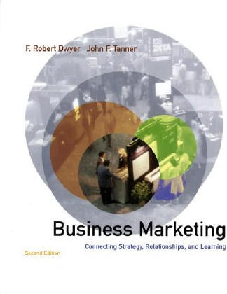 9780071123327: Business Marketing: Connecting Strategy, Relationships and Learning (McGraw-Hill/Irwin Series in Marketing)