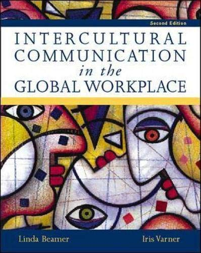Intercultural Communication in the Global Workplace, 2d edition: Beamer/Varner