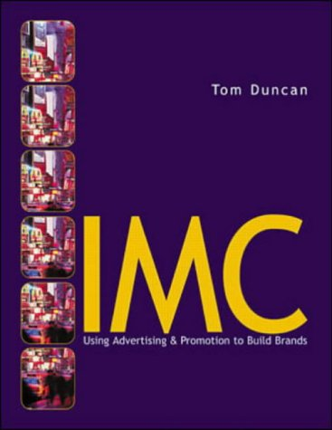IMC: Using Advertising and Promotion to Build: Tom Duncan