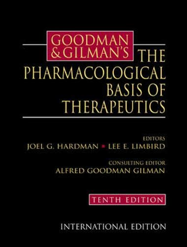 Goodman and Gilman's the Pharmacological Basis of: Joel G. Hardman;