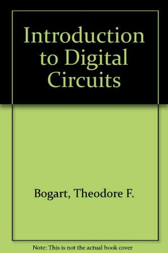 Introduction to Digital Circuits: Theodore F. Bogart