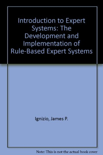 Introduction to Expert Systems: The Development and: James P. Ignizio