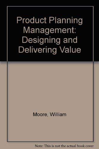 9780071127400: Product Planning Management: Designing and Delivering Value