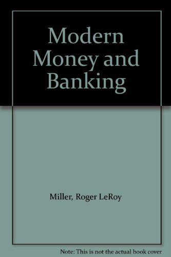 Modern Money and Banking: Roger LeRoy Miller