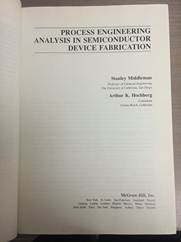 Process Engineering Analysis in Semiconductor Device Fabrication: Middleman,Stanley & Hochberg,...