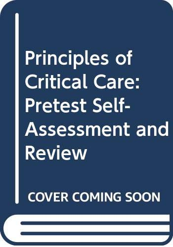 9780071127653: Principles of Critical Care: Pretest Self-Assessment and Review