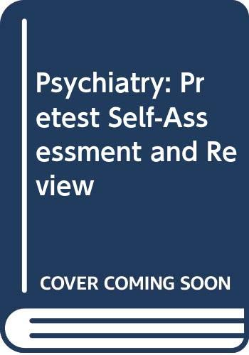 9780071127769: Psychiatry: Pretest Self-Assessment and Review