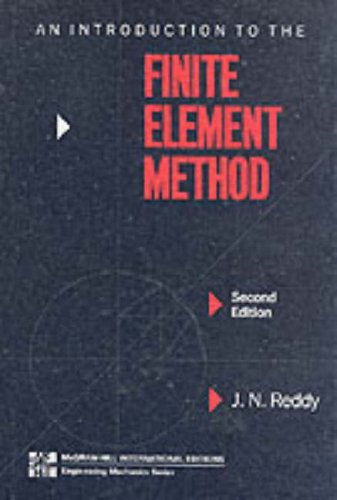 Introduction to the Finite Element Method: Reddy, J.N.