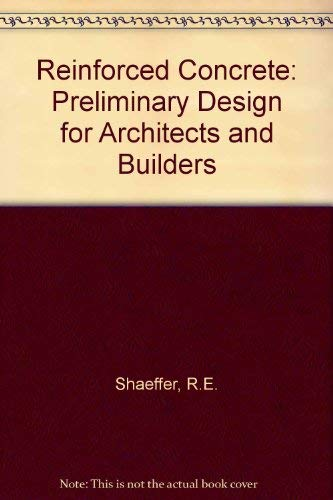 9780071128131: Reinforced Concrete: Preliminary Design for Architects and Builders
