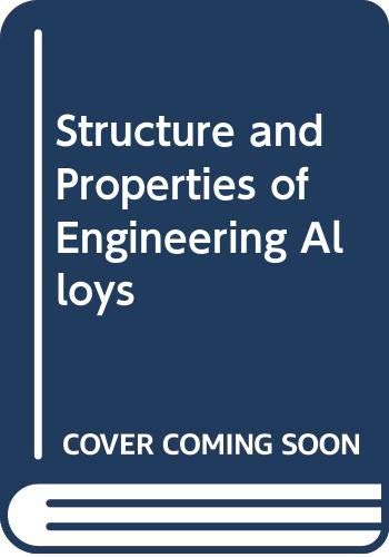 9780071128292: Structures and Properties of Engineering Alloys