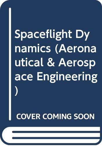 9780071128902: Spaceflight Dynamics (Aeronautical & Aerospace Engineering)