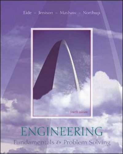 Engineering Fundamentals and Problem Solving: Arvid R. Eide; Roland D. Jenison; Lane Mashaw; Larry ...