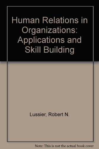 9780071130905: Human Relations in Organizations : Applications and Skill Building