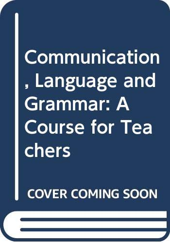 9780071132688: Communication, Language and Grammar: A Course for Teachers
