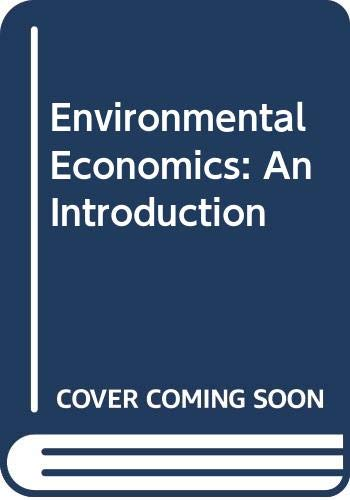 9780071133081: Environmental Economics: An Introduction (McGraw-Hill international editions. Economics series)