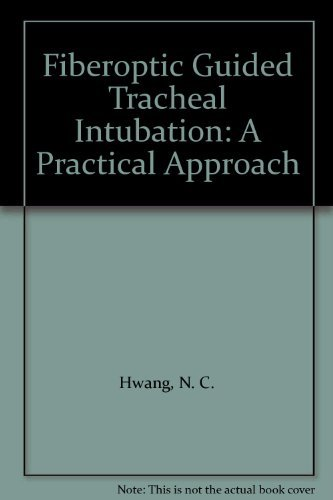 9780071133791: Fiberoptic Guided Tracheal Intubation: A Practical Approach