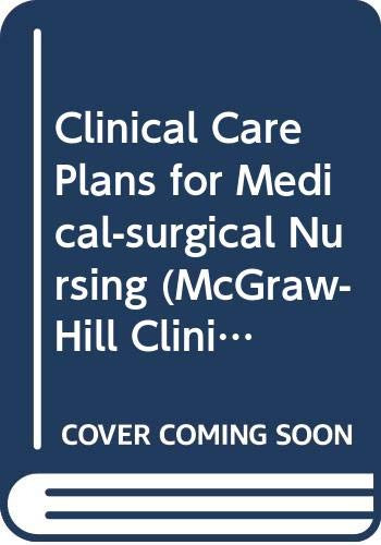 9780071134996: Clinical Care Plans for Medical-Surgical Nursing (McGraw-Hill Clinical Care Plans)