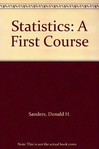 Statistics: A First Course (0071135642) by Sanders, Donald H.