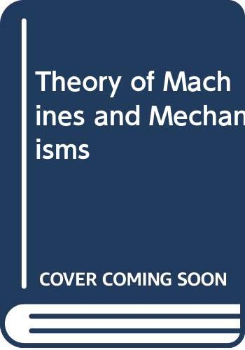 Theory of Machines and Mechanisms (Second Edition): Shigley, J E