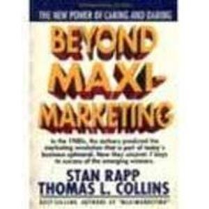 9780071136228: Beyond Maximarketing - The new power of caring and daring