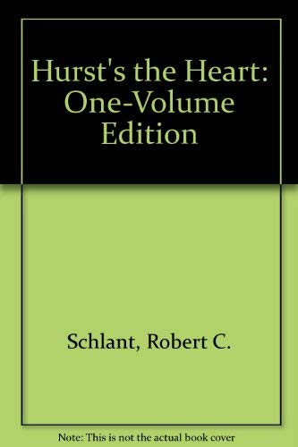 Hurst's the Heart: One-Volume Edition (9780071136730) by Robert C. Schlant; R. Wayne Alexander; Robert A O'Rourke; Robert Roberts; Edmund H. Sonnenbli ck