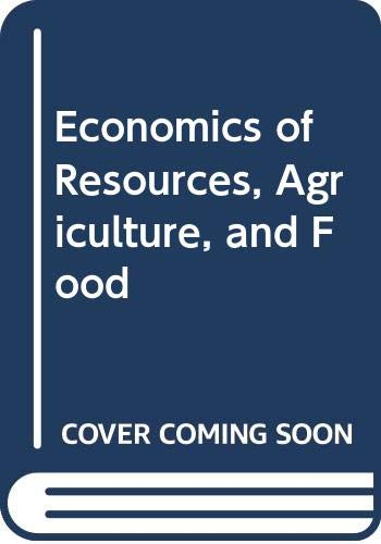 9780071136884: Economics of Resources, Agriculture and Food