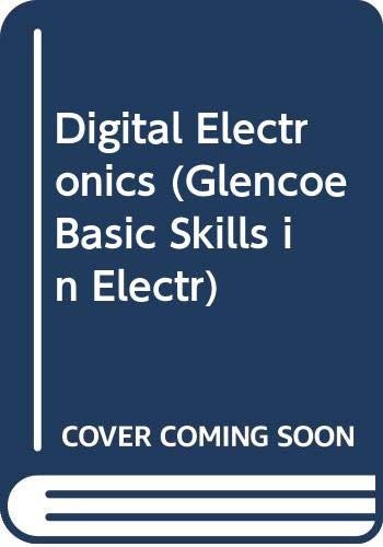 9780071137041: Digital Electronics (Glencoe Basic Skills in Electricity & Electronics Series)