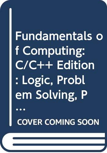 9780071137072: Fundamentals of Computing: C/C++ Edition: Logic, Problem Solving, Programs and Computers (Student Guide) Vol 1