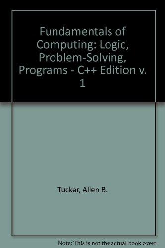 9780071137126: Fundamentals of Computing: Logic, Problem-Solving, Programs - C++ Edition v. 1