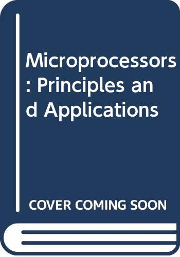Microprocessors: Principles and Applications (0071139656) by Gilmore, Charles M.