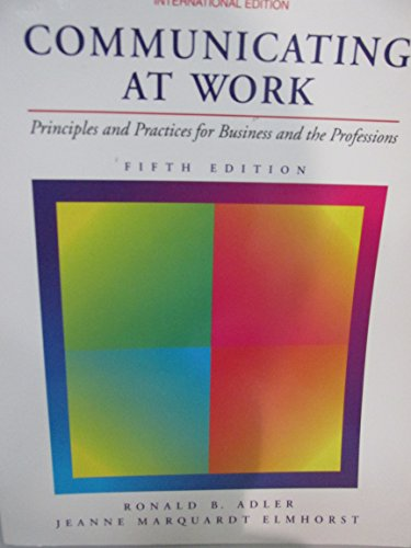 9780071140010: Communicating at Work: Principles and Practices for Business and the Professions