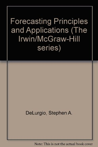 9780071141703: Forecasting Principles and Applications (The Irwin/McGraw-Hill Series)