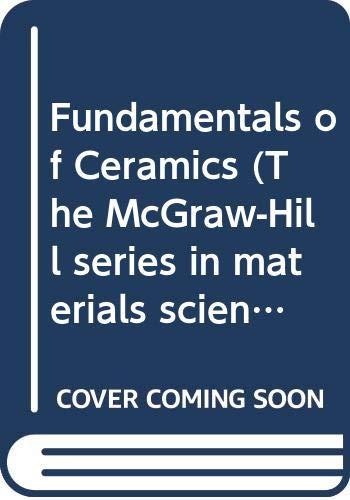 9780071141840: Fundamentals of Ceramics (McGraw-Hill International Editions Series)