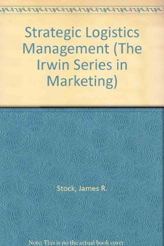 9780071144926: Strategic Logistics Management (The Irwin series in marketing)