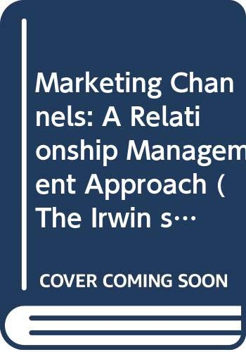 9780071146364: Marketing Channels: A Relationship Management Approach (The Irwin series in marketing)